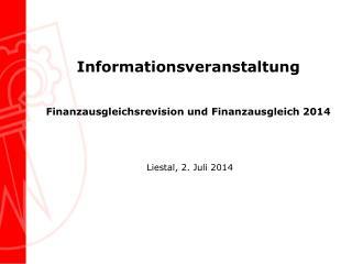 Informationsveranstaltung Finanzausgleichsrevision und Finanzausgleich 2014