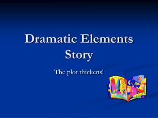 Dramatic Elements Story