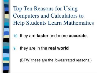 Top Ten Reasons for Using Computers and Calculators to Help Students Learn Mathematics