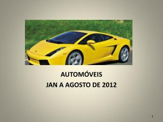AUTOMÓVEIS JAN A AGOSTO DE 2012