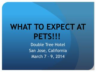 WHAT TO EXPECT AT PETS!!!