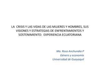 Ma. Rosa  Anchundia  P Género y economía Universidad de Guayaquil