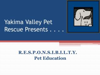 Yakima Valley Pet  Rescue Presents . . . .