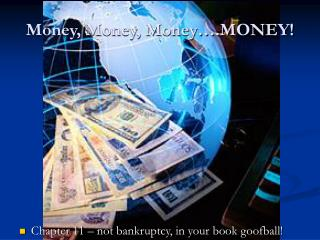 Money, Money, Money….MONEY!