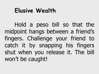 Elusive Wealth