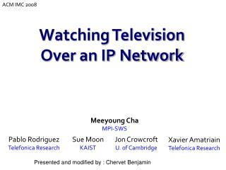Watching Television  Over an IP Network