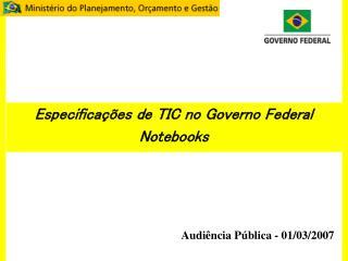 Especificações de TIC no Governo Federal Notebooks