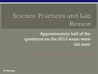 Science Practices and Lab Review
