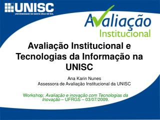 Avaliação Institucional e Tecnologias da Informação na UNISC