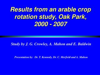 Results from an arable crop rotation study, Oak Park,  2000 - 2007