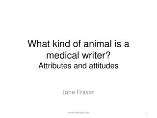 What kind of animal is a medical writer? Attributes and attitudes