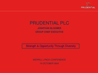 PRUDENTIAL PLC JONATHAN BLOOMER GROUP CHIEF EXECUTIVE MERRILL LYNCH CONFERENCE 10 OCTOBER 2002