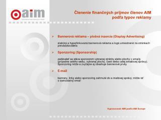 Členenie finančných príjmov členov AIM podľa typov reklamy