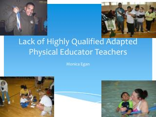 Lack of Highly Qualified Adapted Physical Educator Teachers