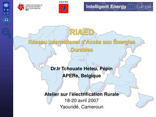 Atelier sur l'�lectrification Rurale 18-20 avril 2007 Yaound�, Cameroun