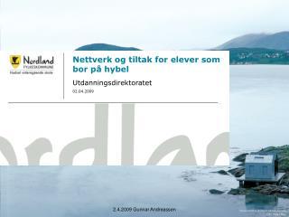 Nettverk og tiltak for elever som bor på hybel Utdanningsdirektoratet  02.04.2009