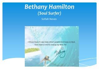 Bethany Hamilton (Soul Surfer)