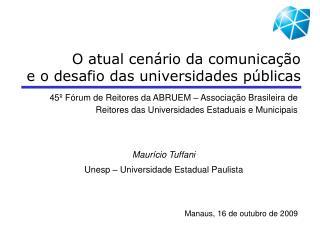 O atual cen�rio da comunica��o  e o desafio das universidades p�blicas