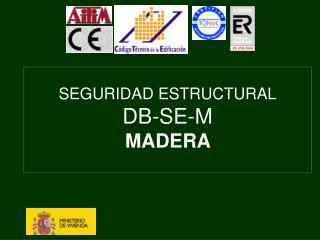 SEGURIDAD ESTRUCTURAL DB-SE-M MADERA