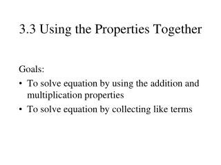 3.3 Using the Properties Together