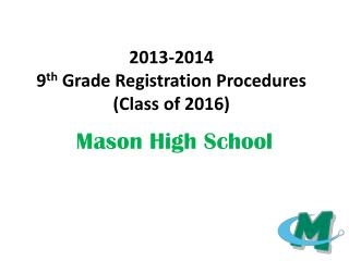 2013-2014  9 th  Grade Registration Procedures (Class of 2016)