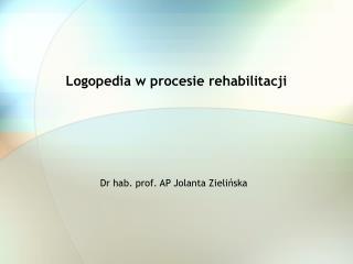 Logopedia w procesie rehabilitacji