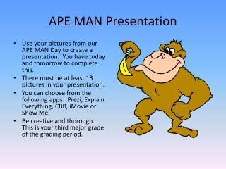 APE MAN Presentation