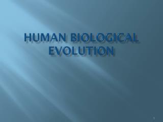 Human Biological Evolution