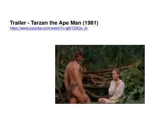 Trailer - Tarzan the Ape Man (1981)  https://youtube/watch?v=g8rTZAQx-Js