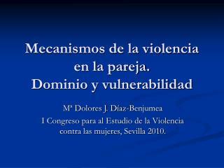 Mecanismos de la violencia en la pareja.  Dominio y vulnerabilidad