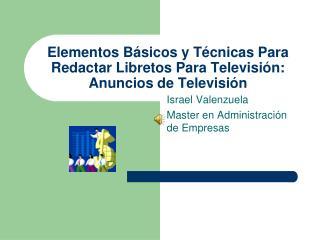 Elementos Básicos y Técnicas Para Redactar Libretos Para Televisión : Anuncios de  Televisión