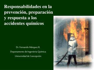 Responsabilidades en la  prevención, preparación  y respuesta a los  accidentes químicos