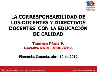 LA CORRESPONSABILIDAD DE LOS DOCENTES Y DIRECTIVOS DOCENTES  CON LA EDUCACIÓN DE CALIDAD