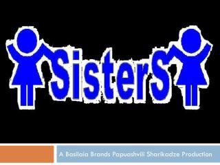 A  Basilaia Brands  Papuashvili Sharikadze  Production