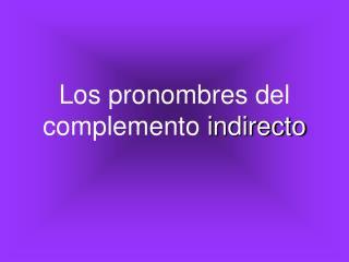 Los pronombres del complemento  indirecto