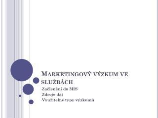 Marketingový výzkum ve službách