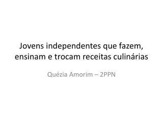 Jovens independentes  que fazem,  ensinam e trocam receitas culinárias