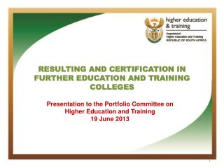 RESULTING AND CERTIFICATION IN FURTHER EDUCATION AND TRAINING COLLEGES