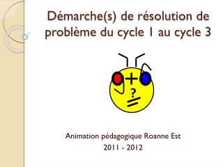 D�marche(s) de r�solution de probl�me du cycle 1 au cycle 3