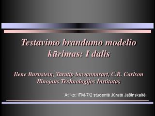 Atliko: IFM-7/2 studentė Jūratė Jašinskaitė