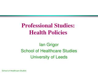 Professional Studies:  Health Policies