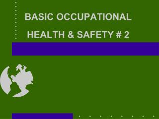 BASIC OCCUPATIONAL HEALTH & SAFETY # 2