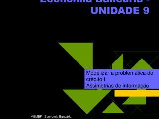 Economia Bancária - UNIDADE 9