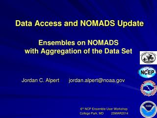 Data Access and NOMADS Update Ensembles on NOMADS  with Aggregation of the Data Set