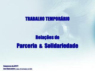 TRABALHO TEMPORÁRIO Relações de Parceria  &  Solidariedade