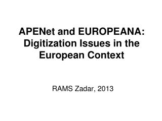 APENet and EUROPEANA: Digitization Issues in the European Context
