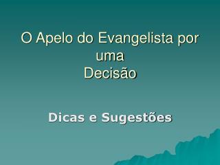 O Apelo do Evangelista por uma  Decisão
