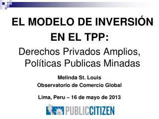 EL MODELO DE INVERSIÓN EN EL TPP:  Derechos Privados Amplios,  Políticas Publicas Minadas