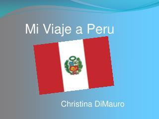 Mi Viaje a Peru