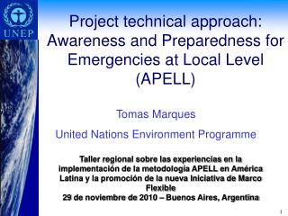 Project technical approach: Awareness and Preparedness for Emergencies at Local Level (APELL)